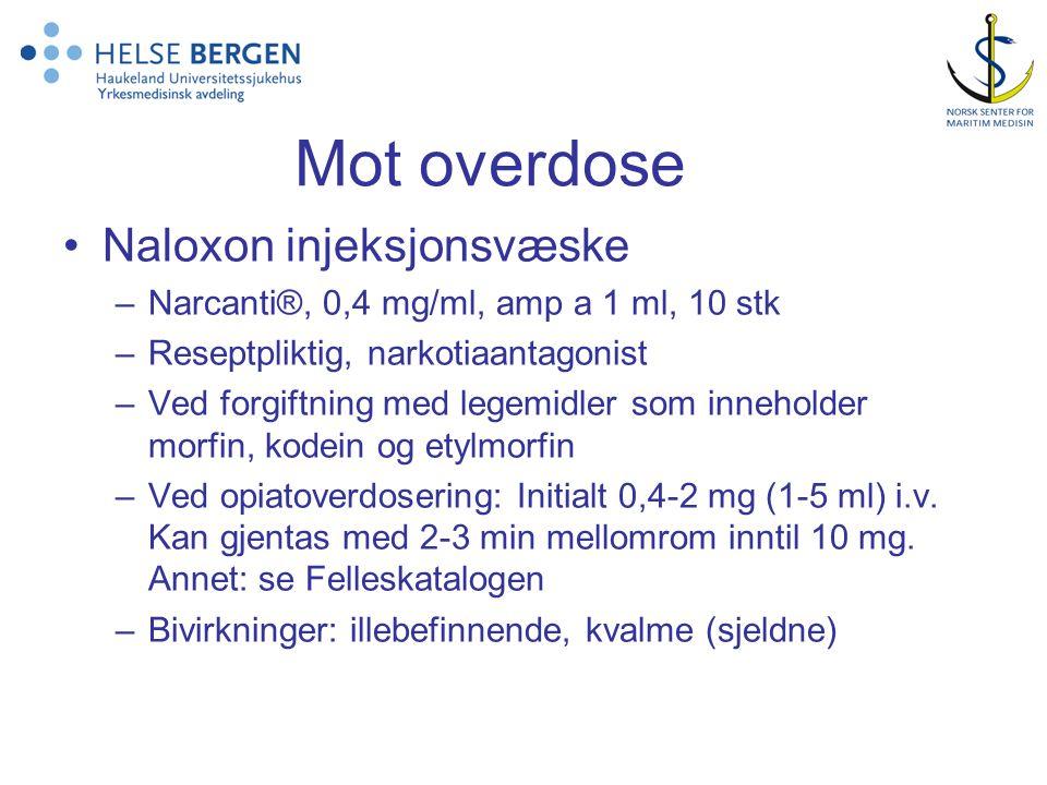 Mot overdose •Naloxon injeksjonsvæske –Narcanti®, 0,4 mg/ml, amp a 1 ml, 10 stk –Reseptpliktig, narkotiaantagonist –Ved forgiftning med legemidler som inneholder morfin, kodein og etylmorfin –Ved opiatoverdosering: Initialt 0,4-2 mg (1-5 ml) i.v.