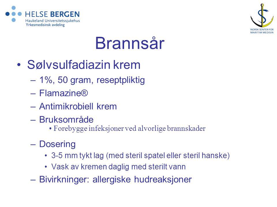 Brannsår •Sølvsulfadiazin krem –1%, 50 gram, reseptpliktig –Flamazine® –Antimikrobiell krem –Bruksområde –Dosering •3-5 mm tykt lag (med steril spatel eller steril hanske) •Vask av kremen daglig med sterilt vann –Bivirkninger: allergiske hudreaksjoner • Forebygge infeksjoner ved alvorlige brannskader