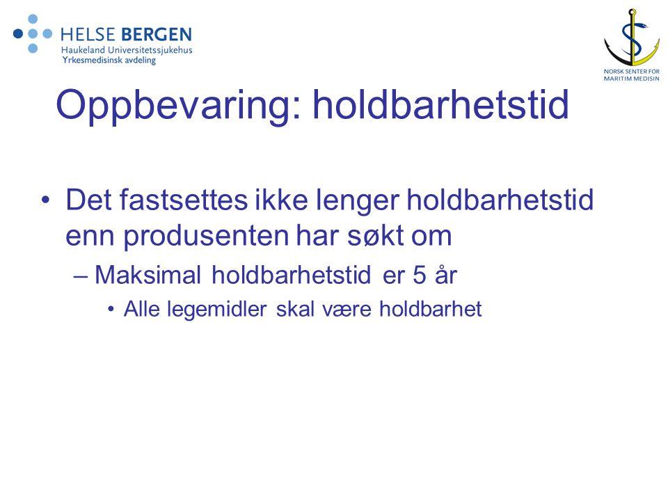 Oppbevaring: holdbarhetstid •Det fastsettes ikke lenger holdbarhetstid enn produsenten har søkt om –Maksimal holdbarhetstid er 5 år •Alle legemidler skal være holdbarhet