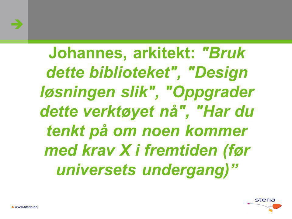   www.steria.no Johannes, arkitekt: