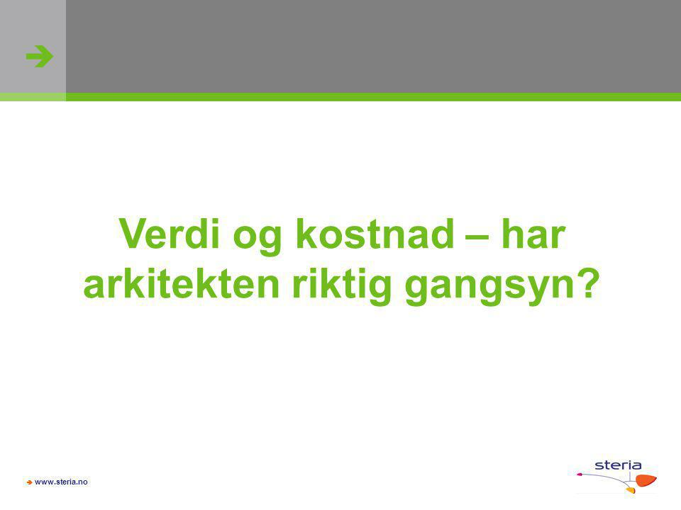   www.steria.no Verdi og kostnad – har arkitekten riktig gangsyn?