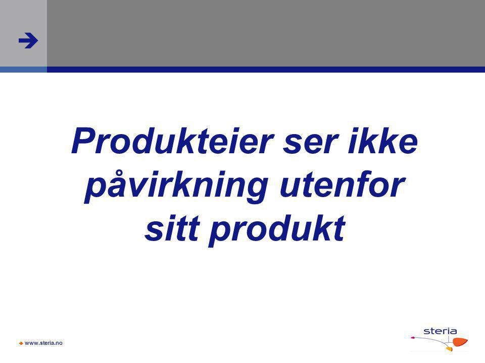  www.steria.no  Produkteier ser ikke påvirkning utenfor sitt produkt