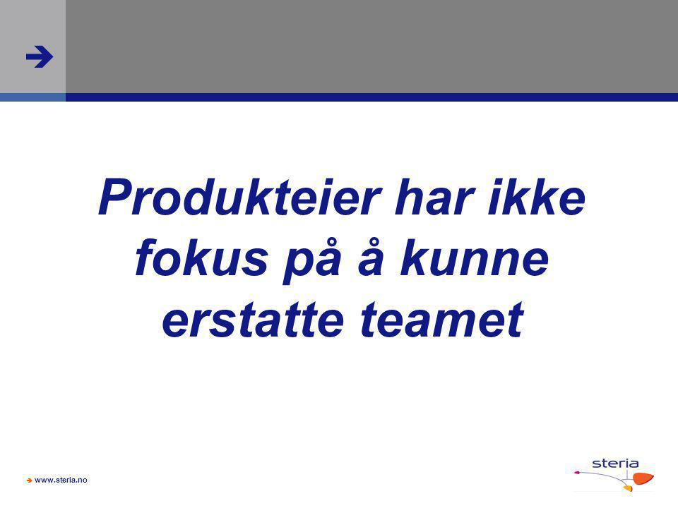  www.steria.no  Produkteier har ikke fokus på å kunne erstatte teamet