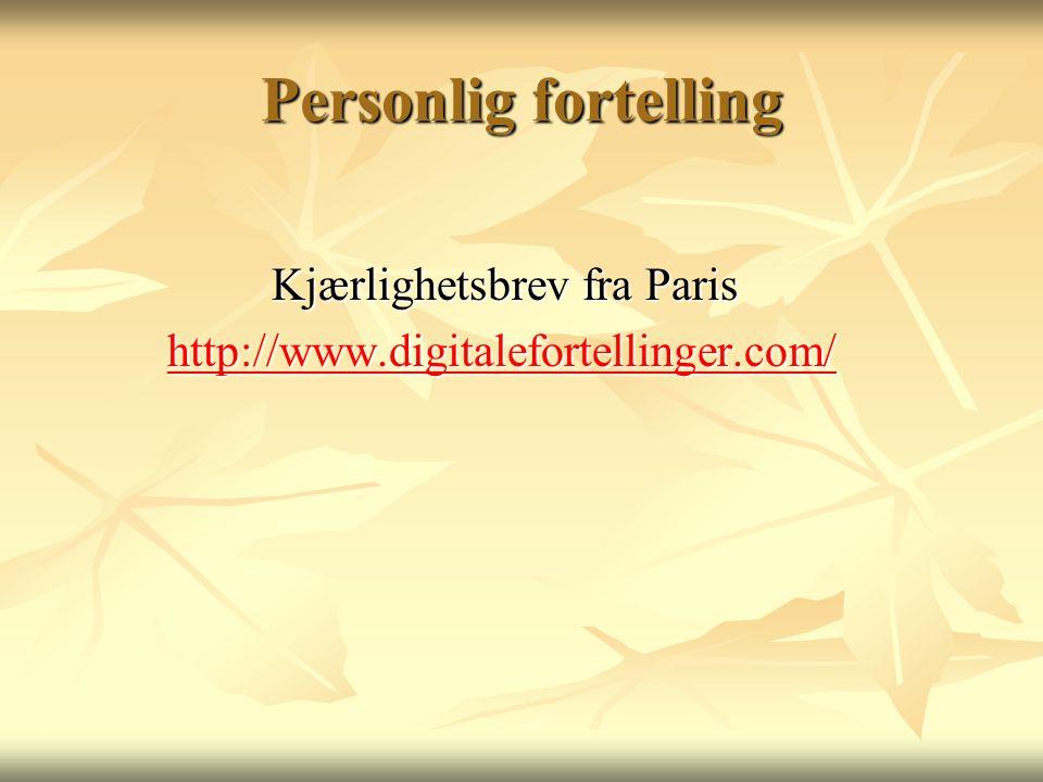 Personlig fortelling Kjærlighetsbrev fra Paris http://www.digitalefortellinger.com/