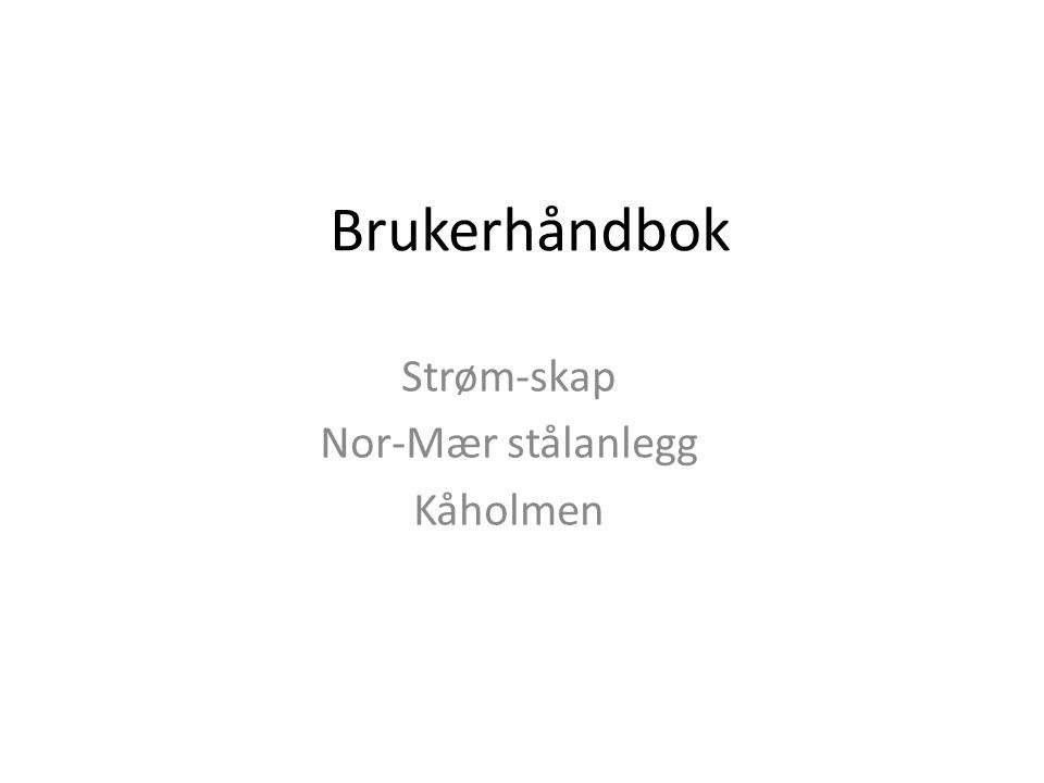 Brukerhåndbok Strøm-skap Nor-Mær stålanlegg Kåholmen