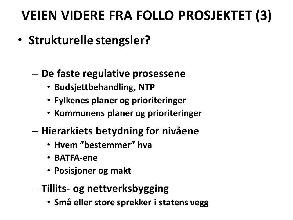 VEIEN VIDERE FRA FOLLO PROSJEKTET (3) • Strukturelle stengsler.