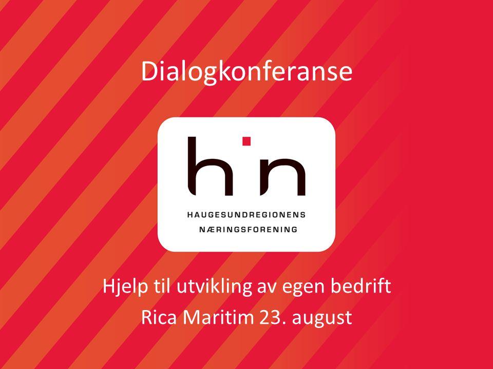 Dialogkonferanse Hjelp til utvikling av egen bedrift Rica Maritim 23. august