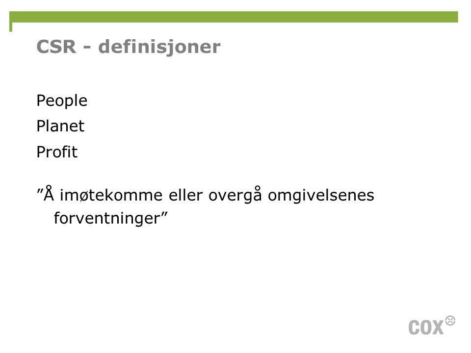 """CSR - definisjoner People Planet Profit """"Å imøtekomme eller overgå omgivelsenes forventninger"""""""