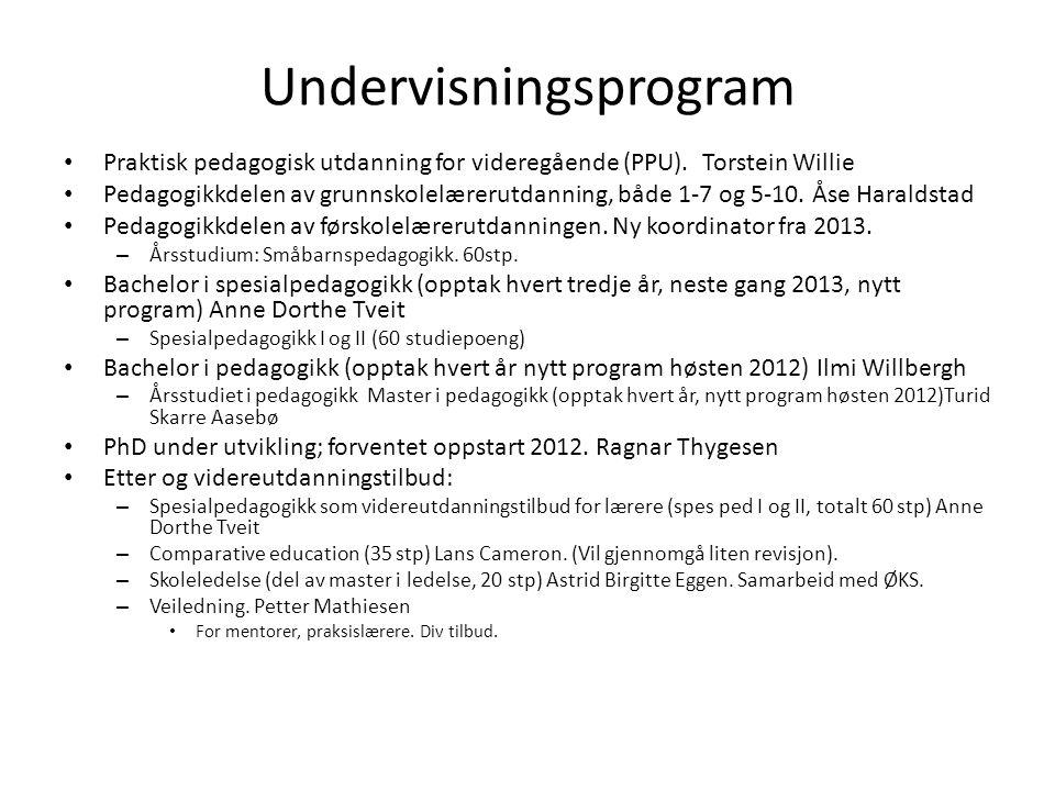 Undervisningsprogram • Praktisk pedagogisk utdanning for videregående (PPU). Torstein Willie • Pedagogikkdelen av grunnskolelærerutdanning, både 1-7 o