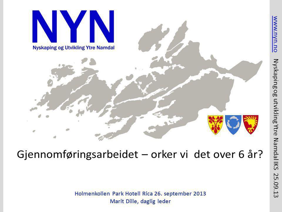 Holmenkollen Park Hotell Rica 26. september 2013 Marit Dille, daglig leder www.nyn.nowww.nyn.no Nyskaping og utvikling Ytre Namdal IKS 25.09.13