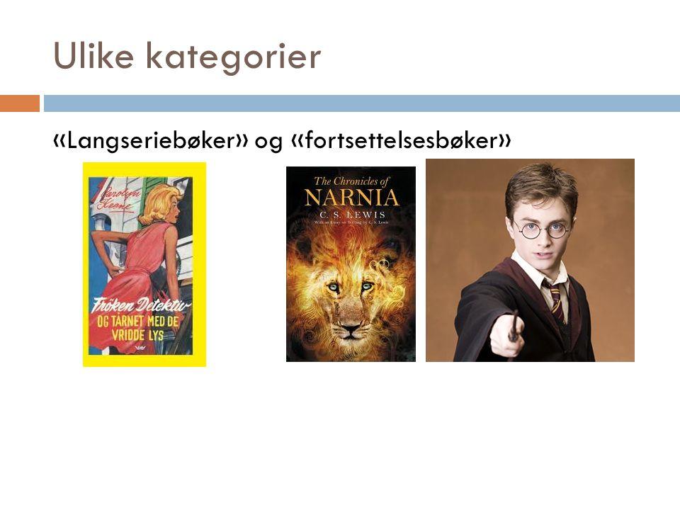 Ulike kategorier «Langseriebøker» og «fortsettelsesbøker»