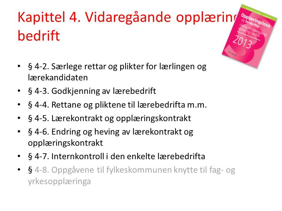Kapittel 4.Vidaregåande opplæring i bedrift • § 4-2.