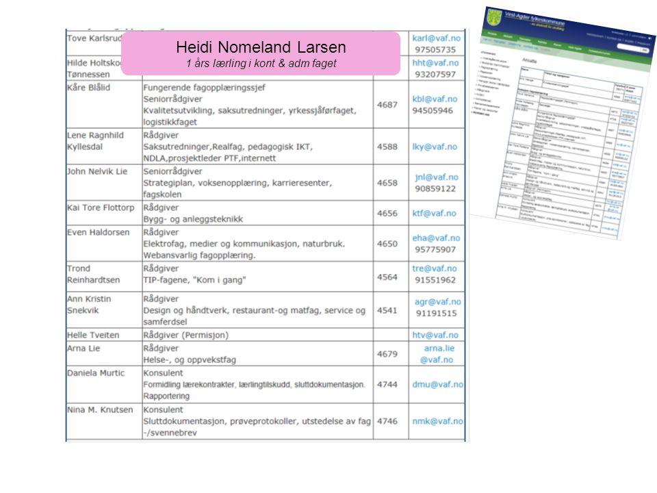 Heidi Nomeland Larsen 1 års lærling i kont & adm faget