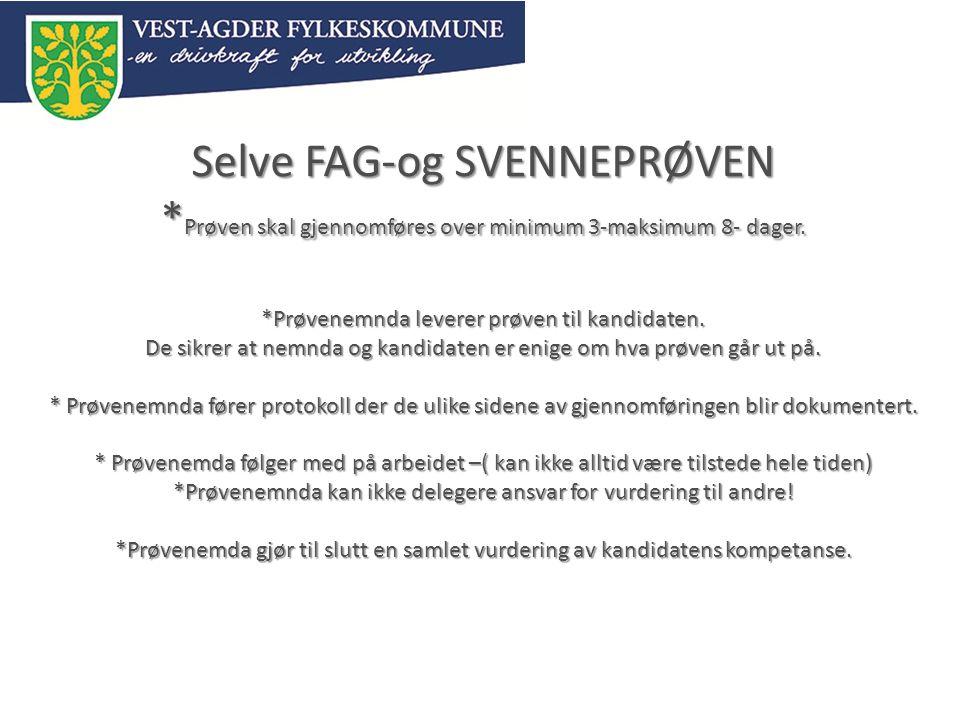 Selve FAG-og SVENNEPRØVEN * Prøven skal gjennomføres over minimum 3-maksimum 8- dager.