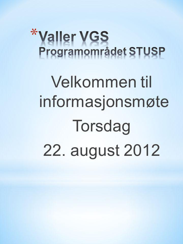 Velkommen til informasjonsmøte Torsdag 22. august 2012