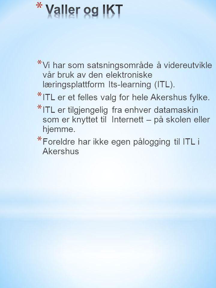 * Vi har som satsningsområde å videreutvikle vår bruk av den elektroniske læringsplattform Its-learning (ITL).