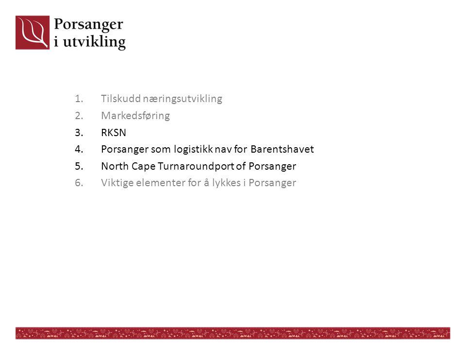 1.Tilskudd næringsutvikling 2.Markedsføring 3.RKSN 4.Porsanger som logistikk nav for Barentshavet 5.North Cape Turnaroundport of Porsanger 6.Viktige e