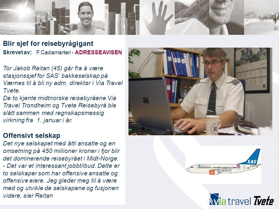 Blir sjef for reisebyrågigant Skrevet av: F.Cadamarteri - ADRESSEAVISEN Tor Jakob Reitan (45) går fra å være stasjonssjef for SAS' bakkeselskap på Vær