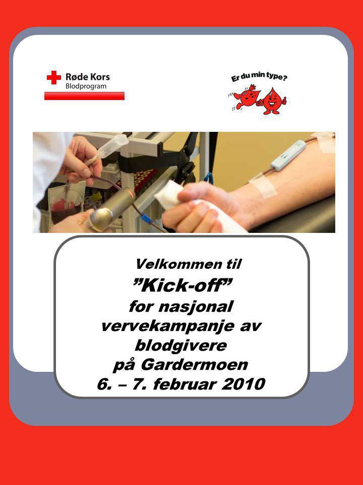 """Velkommen til """"Kick-off"""" for nasjonal vervekampanje av blodgivere på Gardermoen 6. – 7. februar 2010"""