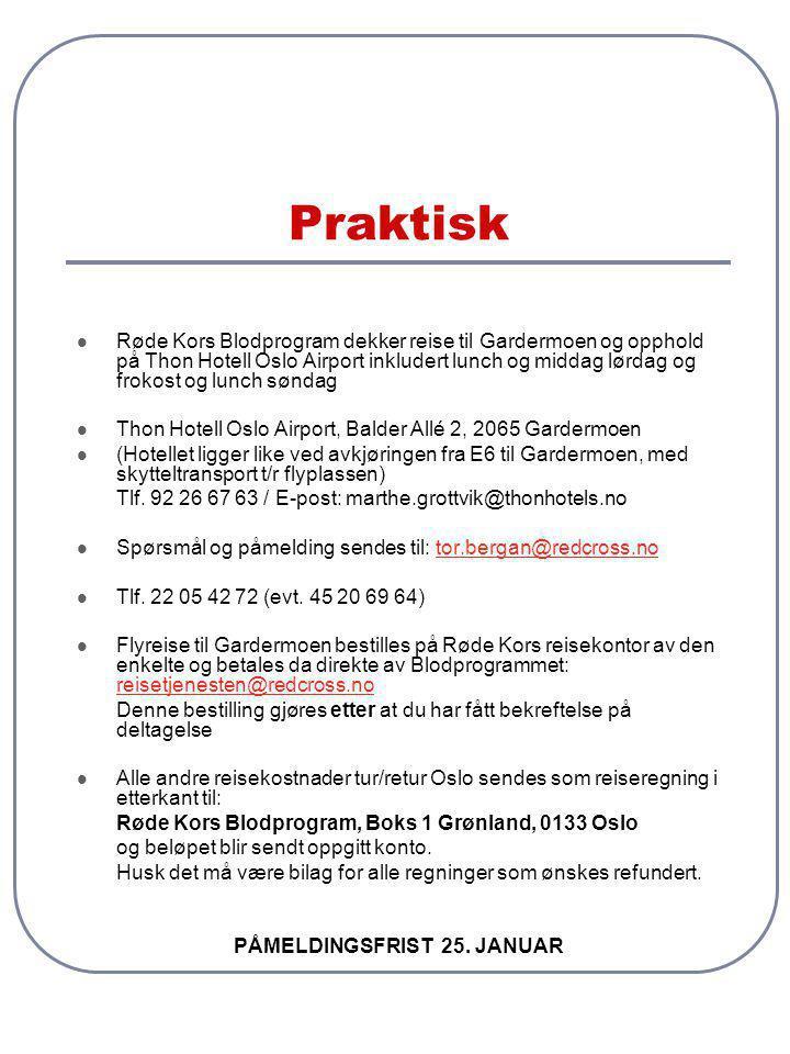Praktisk  Røde Kors Blodprogram dekker reise til Gardermoen og opphold på Thon Hotell Oslo Airport inkludert lunch og middag lørdag og frokost og lun