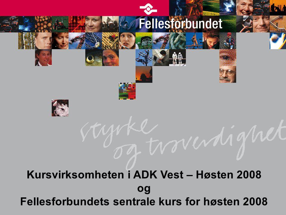 Kursvirksomheten i ADK Vest – Høsten 2008 og Fellesforbundets sentrale kurs for høsten 2008