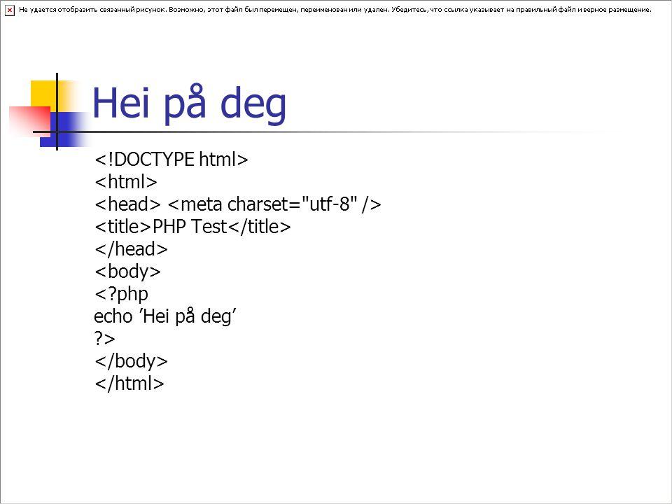 Hei på deg PHP Test <?php echo 'Hei på deg' ?>