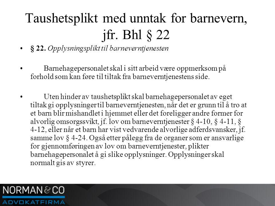 Taushetsplikt med unntak for barnevern, jfr. Bhl § 22 •§ 22.