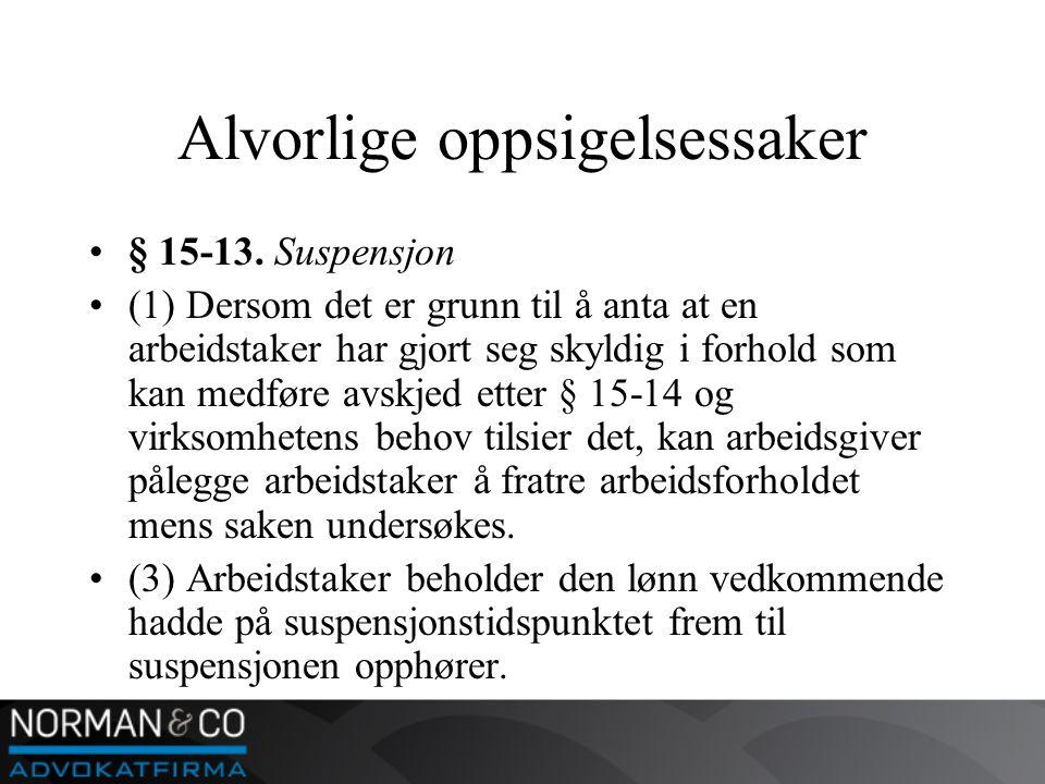 Alvorlige oppsigelsessaker •§ 15-13.