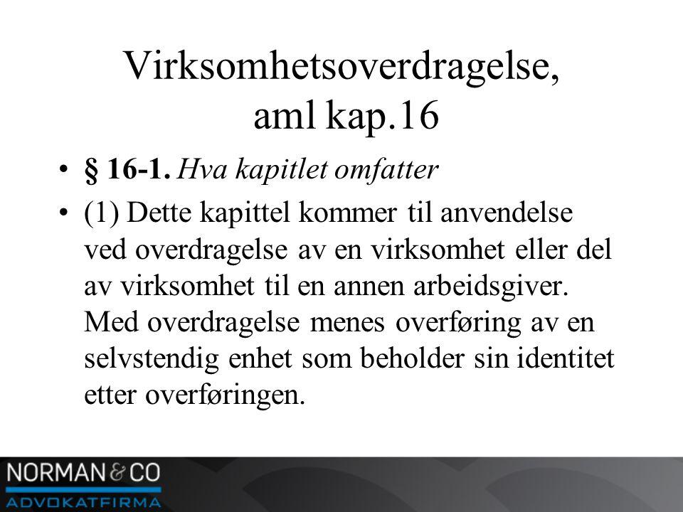 Virksomhetsoverdragelse, aml kap.16 •§ 16-1.