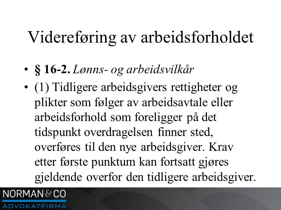 Videreføring av arbeidsforholdet •§ 16-2.