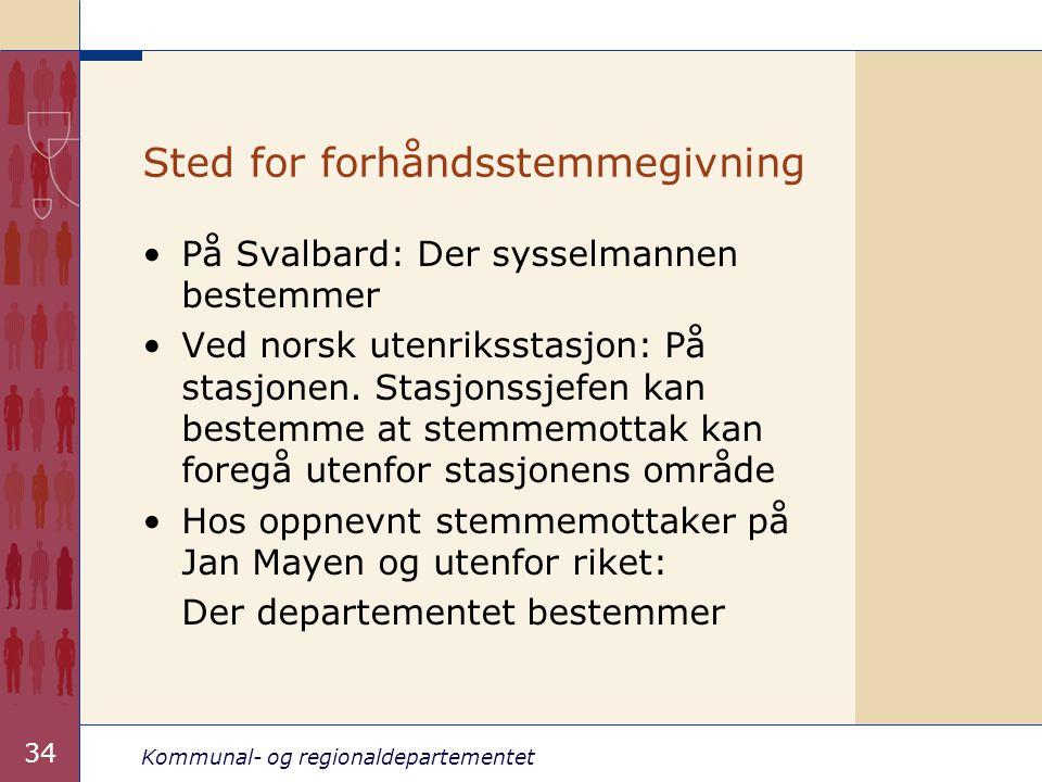 Kommunal- og regionaldepartementet 34 •På Svalbard: Der sysselmannen bestemmer •Ved norsk utenriksstasjon: På stasjonen. Stasjonssjefen kan bestemme a