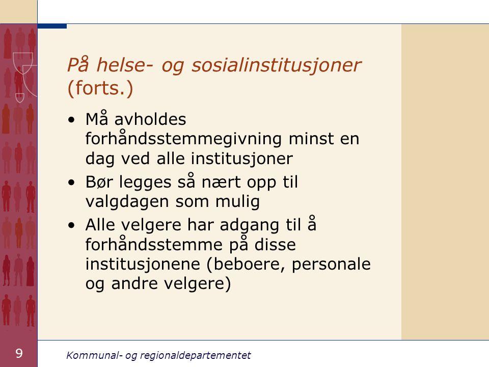 Kommunal- og regionaldepartementet 20 Forhåndsstemmegivningen skritt for skritt (vl.