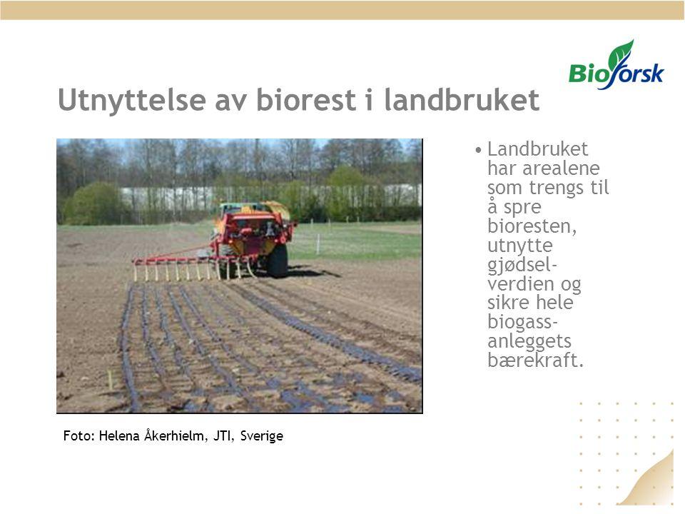Utnyttelse av biorest i landbruket •Landbruket har arealene som trengs til å spre bioresten, utnytte gjødsel- verdien og sikre hele biogass- anleggets