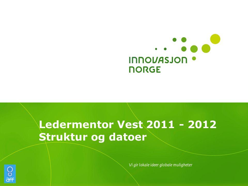 Ledermentor Vest 2011 - 2012 Struktur og datoer