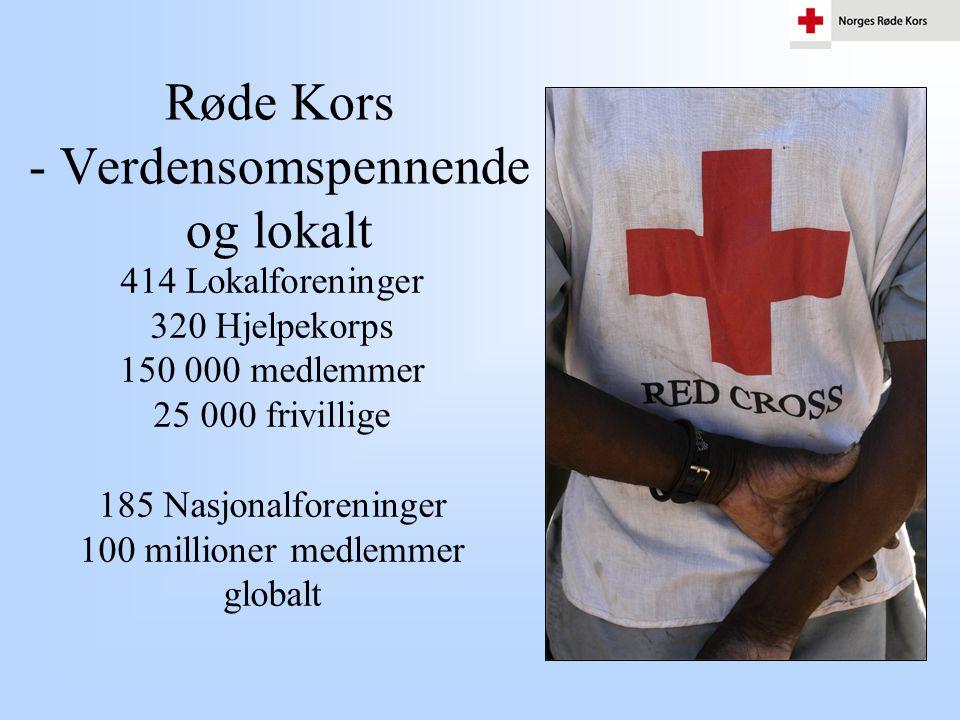 Røde Kors - Verdensomspennende og lokalt 414 Lokalforeninger 320 Hjelpekorps 150 000 medlemmer 25 000 frivillige 185 Nasjonalforeninger 100 millioner