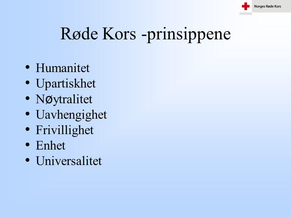 Røde Kors -prinsippene • Humanitet • Upartiskhet • N ø ytralitet • Uavhengighet • Frivillighet • Enhet • Universalitet
