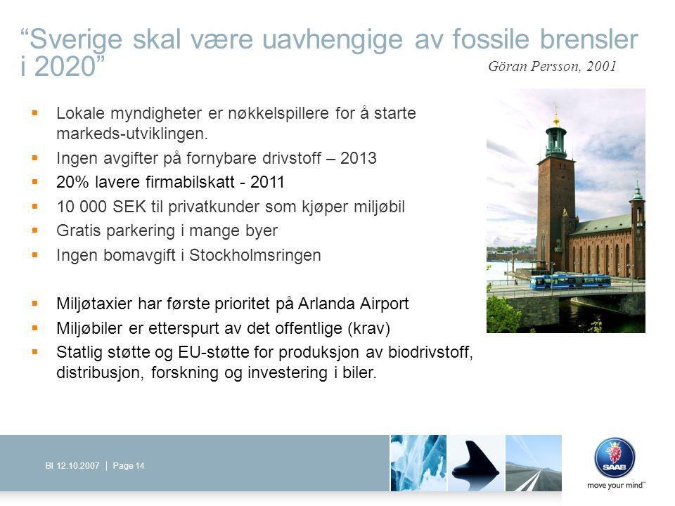 """Page 14BI 12.10.2007 """"Sverige skal være uavhengige av fossile brensler i 2020""""  Lokale myndigheter er nøkkelspillere for å starte markeds-utviklingen"""