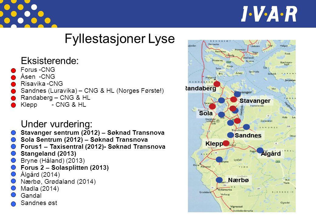 Eksisterende: Forus -CNG Åsen -CNG Risavika -CNG Sandnes (Luravika) – CNG & HL (Norges Første!) Randaberg – CNG & HL Klepp - CNG & HL Under vurdering:
