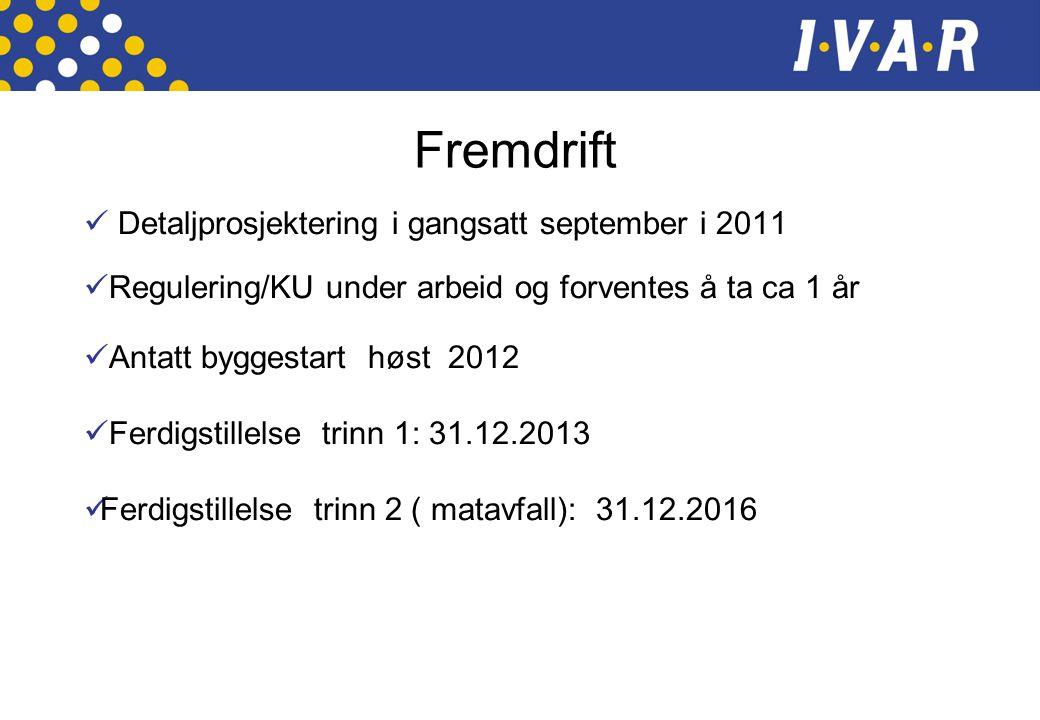 Fremdrift  Detaljprosjektering i gangsatt september i 2011  Regulering/KU under arbeid og forventes å ta ca 1 år  Antatt byggestart høst 2012  Fer