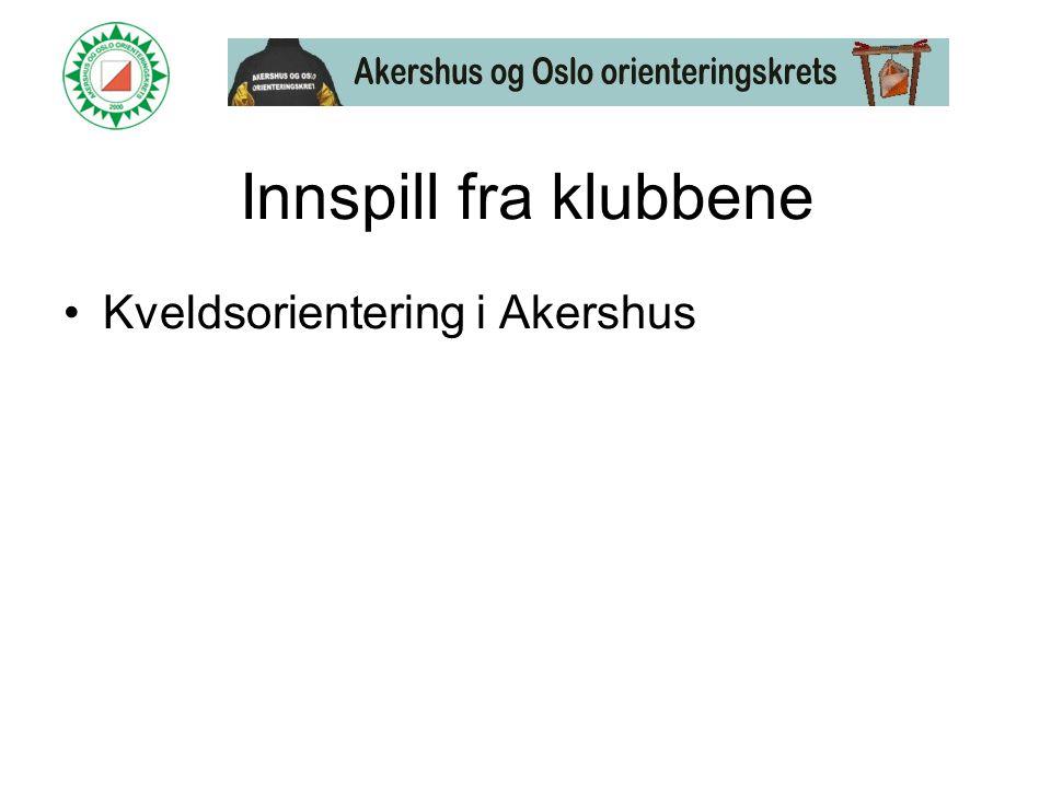Innspill fra klubbene •Kveldsorientering i Akershus