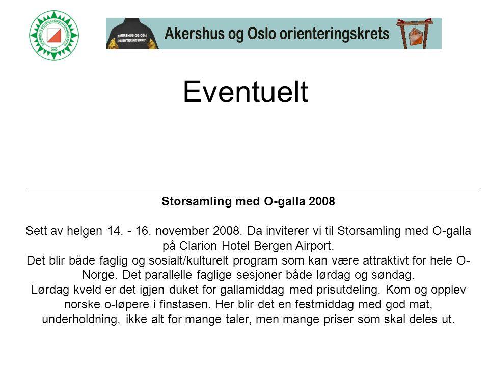 Eventuelt Storsamling med O-galla 2008 Sett av helgen 14.
