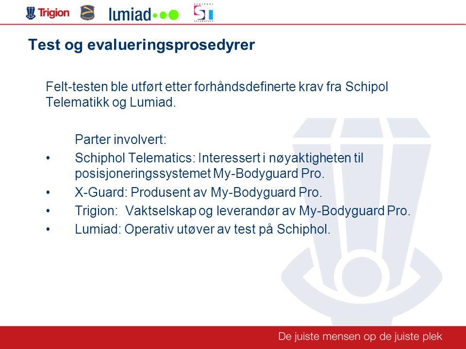 Test og evalueringsprosedyrer Felt-testen ble utført etter forhåndsdefinerte krav fra Schipol Telematikk og Lumiad.