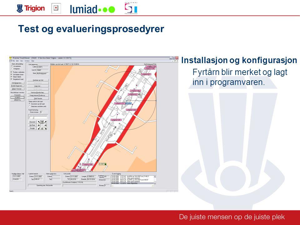 Test og evalueringsprosedyrer Installasjon og konfigurasjon Fyrtårn blir merket og lagt inn i programvaren.