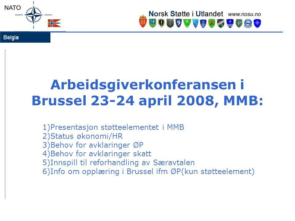Arbeidsgiverkonferansen i Brussel 23-24 april 2008, MMB: 1)Presentasjon støtteelementet i MMB 2)Status økonomi/HR 3)Behov for avklaringer ØP 4)Behov f
