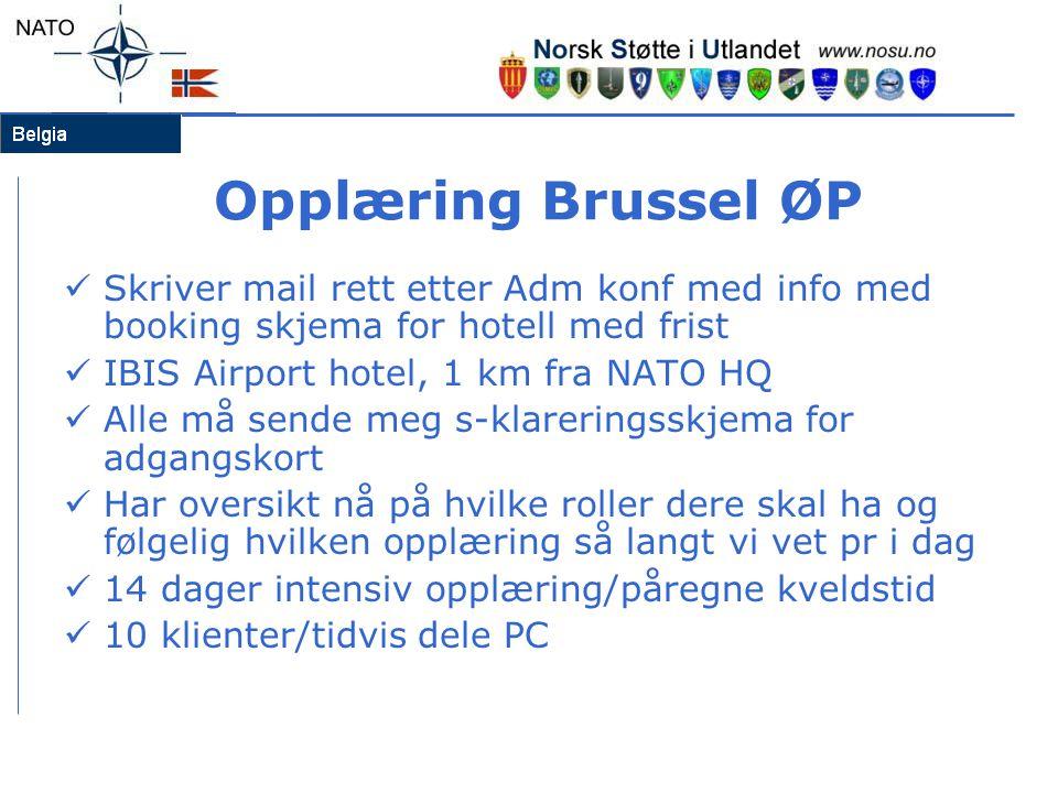 Opplæring Brussel ØP  Skriver mail rett etter Adm konf med info med booking skjema for hotell med frist  IBIS Airport hotel, 1 km fra NATO HQ  Alle