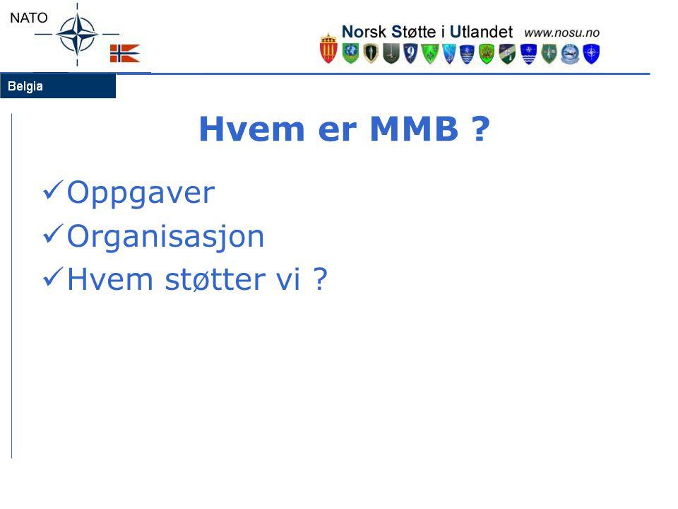 Hvem er MMB ?  Oppgaver  Organisasjon  Hvem støtter vi ?