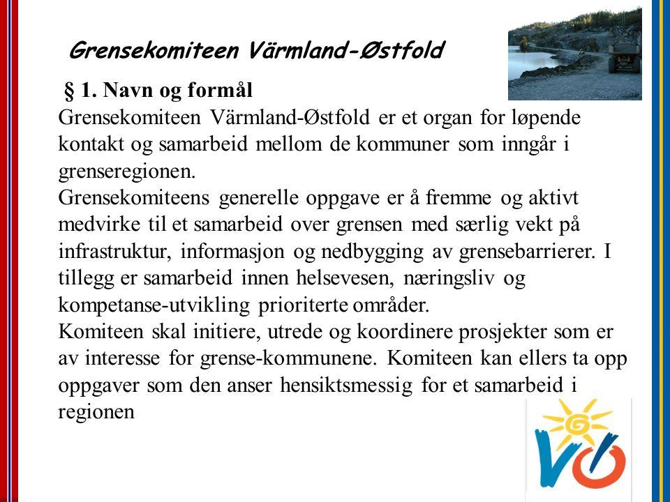 § 1. Navn og formål Grensekomiteen Värmland-Østfold er et organ for løpende kontakt og samarbeid mellom de kommuner som inngår i grenseregionen. Grens