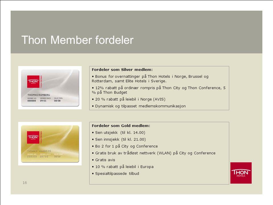 16 Thon Member fordeler Fordeler som Silver medlem: • Bonus for overnattinger på Thon Hotels i Norge, Brussel og Rotterdam, samt Elite Hotels i Sverig