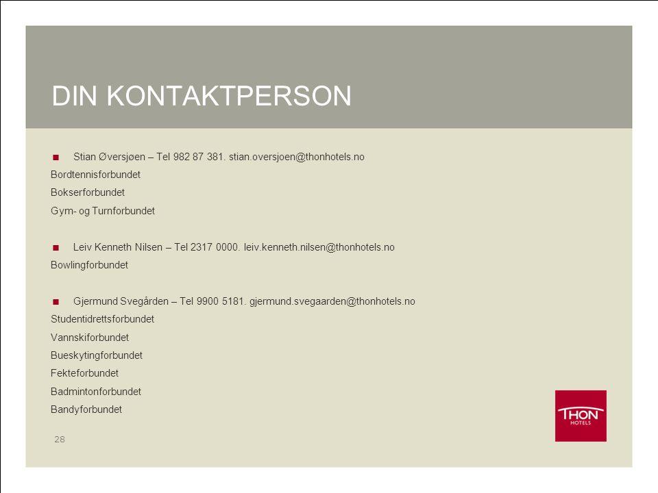 28 DIN KONTAKTPERSON  Stian Øversjøen – Tel 982 87 381. stian.oversjoen@thonhotels.no Bordtennisforbundet Bokserforbundet Gym- og Turnforbundet  Lei