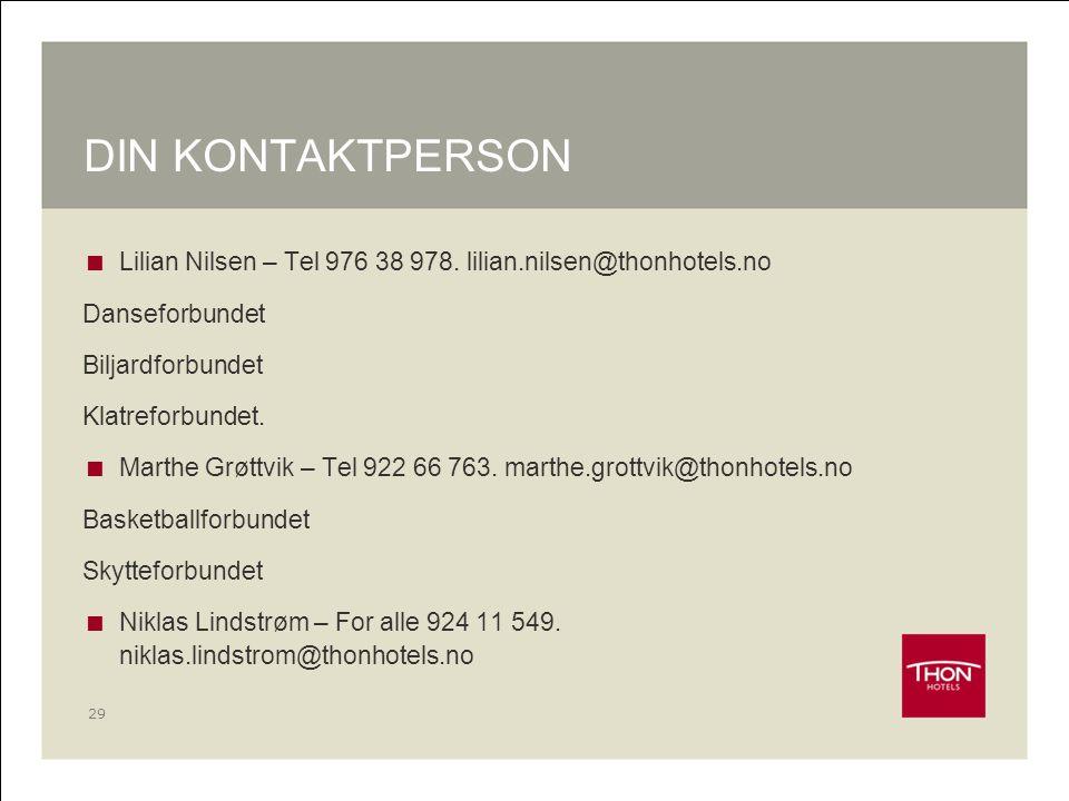 29 DIN KONTAKTPERSON  Lilian Nilsen – Tel 976 38 978. lilian.nilsen@thonhotels.no Danseforbundet Biljardforbundet Klatreforbundet.  Marthe Grøttvik
